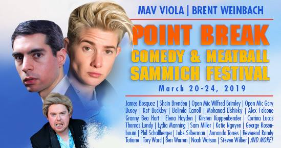The Point Break Comedy & Meatball Sammich Festival
