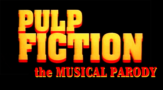 Pulp Fiction, the Musical Parody
