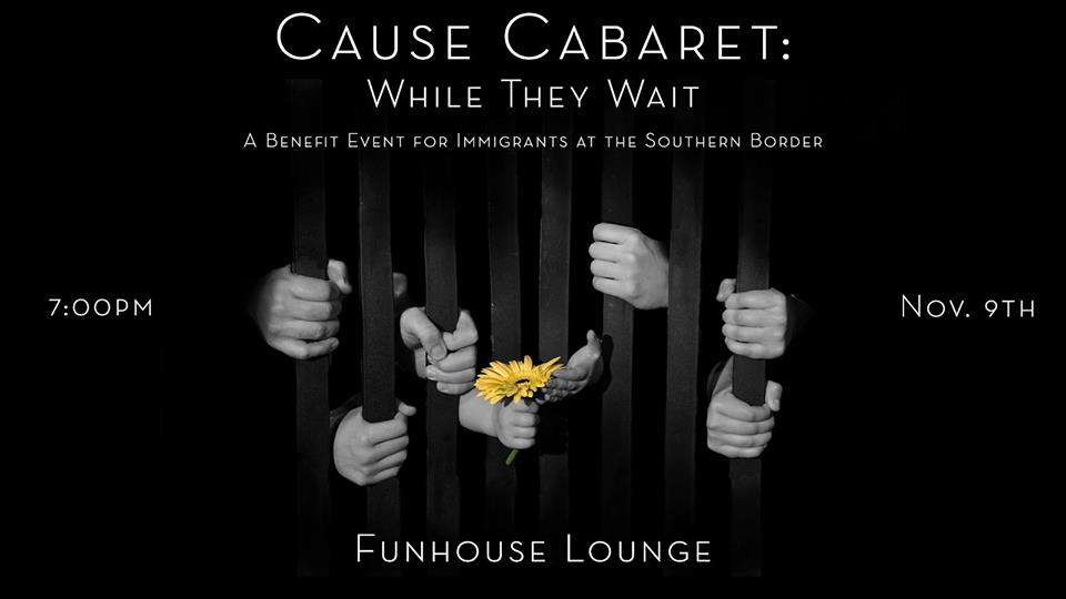 Cause Cabaret: While They Wait